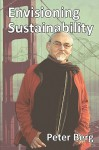 Envisioning Sustainability - Peter Berg, Ernest Callenbach, Stephanie Mills
