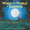 While The World Is Sleeping - Pamela Duncan Edwards, Daniel Kirk