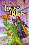Lucy's Blade - John Lambshead