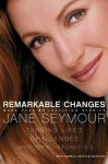 Remarkable Changes - Jane Seymour