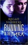 Running in the Dark - Regan Summers