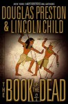 The Book of the Dead - Douglas Preston, Lincoln Child