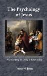 The Psychology of Jesus - David Jones