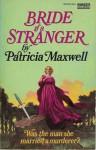 Bride of a Stranger - Patricia Maxwell