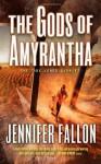 The Gods of Amyrantha (The Tide Lords) - Jennifer Fallon