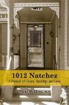 1012 Natchez: A Memoir Of Joy, Hardship, And Love - Njoki McElroy