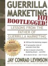 Guerrilla Marketing 101 Bootlegged!: Lessons from the Father of Guerrilla Marketing - Jay Conrad Levinson