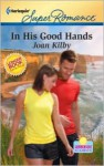 In His Good Hands - Joan Kilby