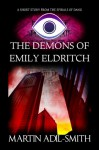 The Demons of Emily Eldritch (The Spirals of Danu) - Martin Adil-Smith