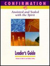 Confirmation: Anointed and Sealed with the Spirit - Thomas H. Morris, Kathy Coffey