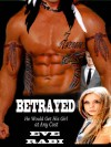 BETRAYED - He'd get his girl at Any Cost - Eve Rabi