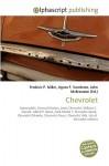 Chevrolet - Agnes F. Vandome, John McBrewster, Sam B Miller II