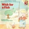 A Wish for a Fish (Pictureback Reader) - Harriet Ziefert, Argus Childers
