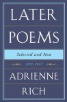 Later Poems Selected and New: 1971-2012 - Adrienne Rich