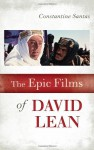 The Epic Films of David Lean - Constantine Santas