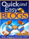 Quick and Easy Blogs - John Williams