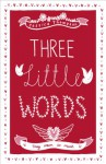 Three Little Words - Jessica Thompson