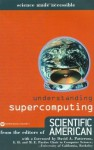 Understanding Supercomputing (Science Made Accessible) - Editors of Scientific American Magazine