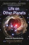 Life on Other Planets - Emanuel Swedenborg, John Chadwick, Raymond Moody