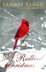 A Redbird Christmas: A Novel - Fannie Flagg
