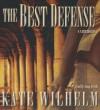 The Best Defense: A Barbara Holloway Novel - Kate Wilhelm, Anna Fields