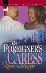 The Foreigner's Caress - Kim Shaw