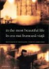 In the Most Beautiful Life/in Cea Mai Frumoasa Viata - Carmen Firan, Andrei Codrescu, Isaiah Sheffer, Virginia Joffe