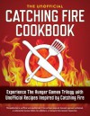 Catching Fire Cookbook: Experience the Hunger Games Trilogy with Unofficial Recipes Inspired by Catching Fire - Callisto Media