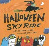 Halloween Sky Ride - Elizabeth Spurr, Ethan Long