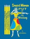 Smart Women Put It in Writing Journal - Julie Hellwich, Haley Johnson