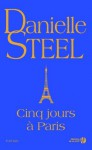 Cinq jours à Paris (Romans) (French Edition) - Vassoula Galangau, Danielle Steel