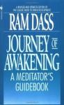Journey of Awakening: A Meditator's Guidebook - Ram Dass