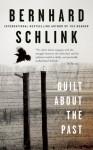 Guilt about the Past - Bernhard Schlink