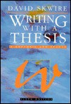 Writing with a Thesis - David Skwire, Sarah Harrison