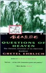 Questions of Heaven: The Chinese Journeys of an American Buddhist - Gretel Ehrlich