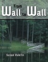 From Wall to Wall - Susan Kuklin