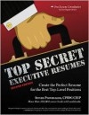 Top Secret Executive Resumes: Create the Perfect Resume for the Best Top-Level Positions - Steven Provenzano