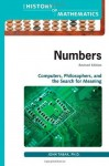 Numbers: Computers, Philosophers, and the Search for Meaning (The History of Mathematics) - John Tabak