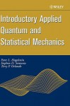 Introductory Applied Quantum and Statistical Mechanics - Peter L. Hagelstein, Stephen D. Senturia, Terry P. Orlando