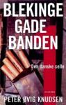 Blekingegadebanden - Den danske celle - Peter Øvig Knudsen