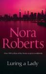 Luring A Lady (Mills & Boon M&B) (Stanislaskis - Book 2) - Nora Roberts