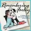 Remembering Farley: A Tribute to the Life of Our Favorite Cartoon Dog: A For Better or For Worse Special Edition - Lynn Johnston