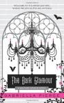 The Dark Glamour: A 666 Park Avenue Novel - Gabriella Pierce