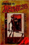 Embark to Madness - Richard Lee, C. Dennis Moore, Nicholas Grabowsky
