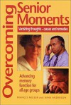 Overcoming Senior Moments - Frances Meiser, Nina Anderson