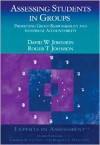 Assessing Students in Groups: Promoting Group Responsibility and Individual Accountability - David W. Johnson, Roger T. Johnson