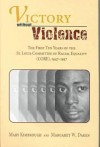 Victory without Violence: The First Ten Years of the St. Louis Committee of Racial Equality (CORE), 1947-1957 - Mary Kimbrough, Margaret W. Dagen