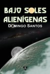 Bajo Soles Alienigenas - Domingo Santos