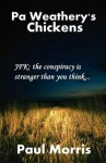 Pa Weathery's Chickens: JFK: The Conspiracy Is Stranger Than You Think ..... - Paul Morris