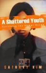 Shattered Youth - Sathavy Kim, Mary Byrne, Savathy Kim